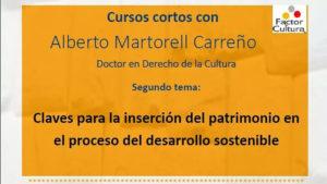 Curso Corto Claves para la inserción del Patrimonio Factor Cultura Alberto Martorell 2