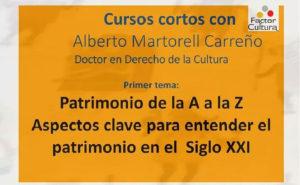 Curso Corto Patrimonio de la A a la Z aspectos clave Factor Cultura Alberto Martorell 2